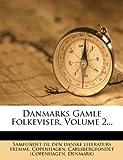 Danmarks Gamle Folkeviser, Volume 2..., Copenhagen, 1247423883