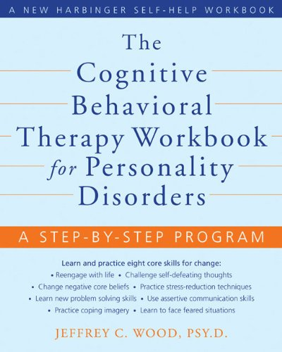 The Cognitive Behavioral Therapy Workbook for Personality ...