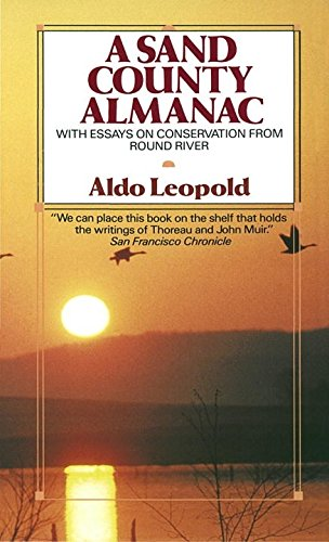 A Sand County Almanac (Outdoor Essays & Reflections) (Sand Reflections)