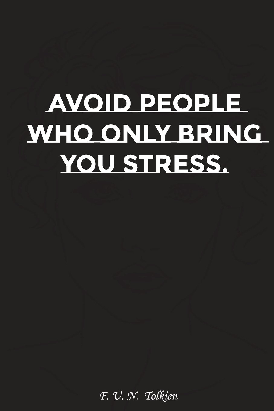 Read Online Avoid people who only bring you stress: Motivation, Notebook, Diary, Journal, Funny Notebooks (Your Motivation Notebooks) (Volume 9) ebook