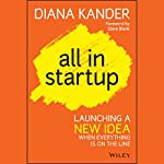 All In Startup: Launching a New Idea When Everything Is on the Line | Diana Kander