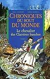 Chroniques du bout du monde - Cycle de Rémiz, Tome 6 : Le chevalier des Clairières franches