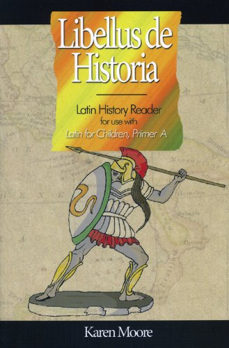 Latin for Children, Primer A History Reader (Libellus de Historia)