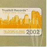 The Future Of Music 2002: Trustkill Records Sampler