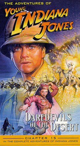 Adventures of Young Indiana Jones, Chapter 15 - Daredevils of the Desert [VHS] -