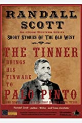 The Tinner Brings His Tinware To Palo Pinto (Short Stories Of The Old West - by Randall Scott Book 1) Kindle Edition