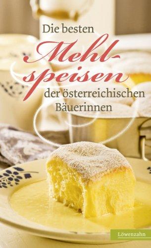 Traditionelle Weihnachtskekse österreich.Amazon Com Die Besten Mehlspeisen Der österreichischen Bäuerinnen