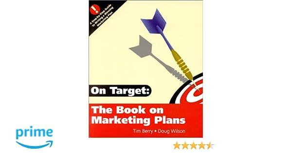 5173951f4161c Amazon.com: On Target : The Book on Marketing Plans (9780966489132 ...
