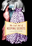 The Lost Art of Keeping Secrets, Eva Rice, 0525949313
