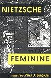 Nietzsche and the Feminine 9780813914954