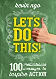 Let's Do This! 100 Motivational Messages to Inspire Action