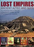 Lost Empires: Ancient Aztec and Maya, Charles Phillips, 1844762130