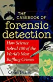 The Casebook of Forensic Detection, Colin Evans, 0471076503