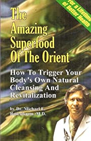 The Amazing Superfood of the Orient: How to…