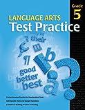 Language Arts Test Practice, Grade 5, Carson-Dellosa Publishing Staff, 0769644759