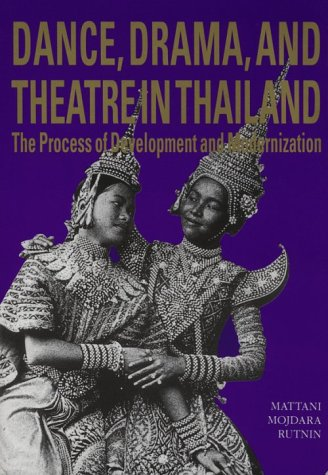 Dance, Drama and Theatre in Thailand: The Process of Development and Modernization