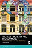 Protest, Property and the Commons, Lucy Finchett-Maddock, 041585895X