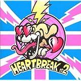 HEART BREAK #2