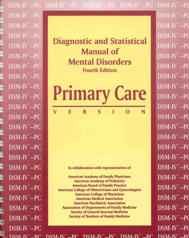 Diagnostic and Statistical Manual of Mental Disorders: Primary Care Version (Diagnostic & Statistical Manual of Mental Disorders)