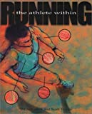 Running : The Athlete Within, Costill, David L. and Trappe, Scott, 1884125824
