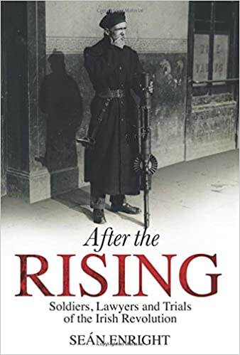 Book After the Rising: Soldiers, Lawyers and Trials of the Irish Revolution
