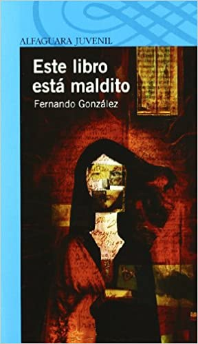 Este Libro Esta Maldito: Fernando Gonzalez: 9788420471785: Amazon.com: Books
