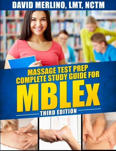 Massage Test Prep - Complete Study Guide for MBLEx, Third Edition (Best Mblex Study Guide)