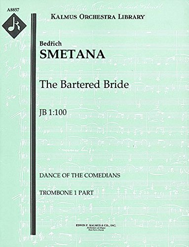 The Bartered Bride, JB 1:100 (Dance of the Comedians): Trombone 1, 2 and 3 parts (Qty 2 each) [A8857] (The Bartered Bride Dance Of The Comedians)