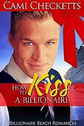 How to Kiss a Billionaire (Billionaire Beach Romance)
