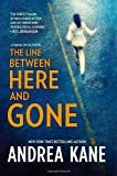 The Line Between Here and Gone, Andrea Kane, 0778313379