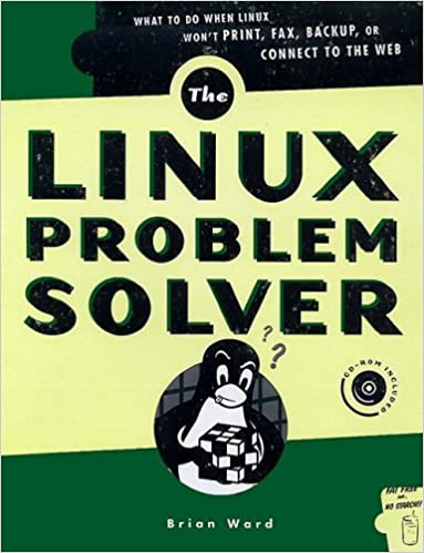 The Linux Problem Solver (with CD-ROM): 0689145113525