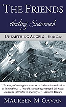 The Friends: finding Susannah (Unearthing Angels Book 1) by [Gavan, Maureen M]