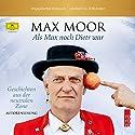 Als Max noch Dietr war: Geschichten aus der neutralen Zone Hörbuch von Max Moor Gesprochen von: Max Moor