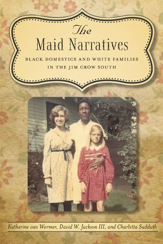 Download The Maid Narratives: Black Domestics and White Families in the Jim Crow South (Southern Literary Studies) ebook
