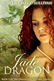 The Jade Dragon: The Marylebone Chronicles (The Greenwood Witches Trilogy Book 2)