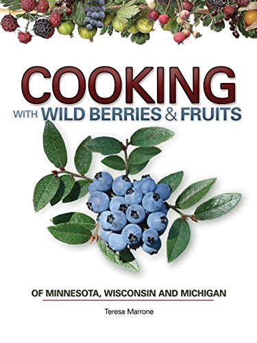 Cooking Wild Berries Fruits of MN, WI, MI (Foraging ()