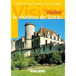 le chateau de duras/visiter Ferrari/Lambert