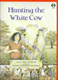Hunting the White Cow, Tres Seymour, 0531070859