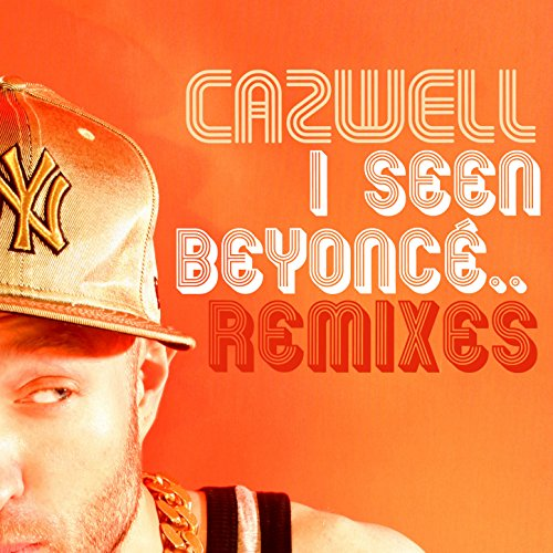 I Seen Beyonce    (Clean Video Version) by Cazwell featuring