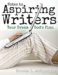 Notes to Aspiring Writers: Your Dream, God's Plan