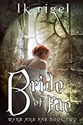 Bride of Fae (Wyrd and Fae Book 2)