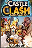 Castle Clash Game Guide, Josh Abbott, 149619540X