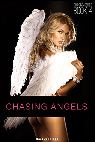 Chasing Angels: An Erotic Sci-Fi Thriller (Chasing Series Book 4)