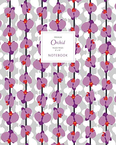 Orchid Notebook - Ruled Pages - 8x10 - Premium: (Daydream Believer Edition) Fun notebook 192 ruled/lined pages (8x10 inches / 20.3x25.4 cm / Large ()