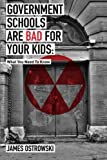 img - for Government Schools Are Bad for Your Kids: What You Need to Know book / textbook / text book