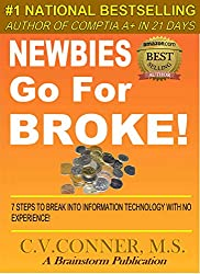 GO FOR BROKE  -  7 Steps To Break Into The IT Field With No Experience (21 Days Book 4) (English Edition)