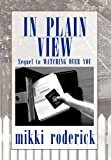 In Plain View, Mikki Roderick, 1456871463
