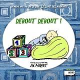 Debout Debout ! (Parler bébé t. 1) (French Edition)