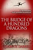 img - for The Bridge of a Hundred Dragons book / textbook / text book