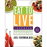 Iss to Live Cookbook: 200 Delicious Nutrient-Rich Recipes for Fast and Sustained Weight Loss, Reversing Disease, and Lifelong Health